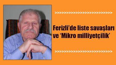 Photo of Ferizli'de liste savaşları ve 'Mikro milliyetçilik'