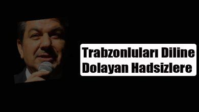 Photo of Trabzonluları diline dolayan hadsizlere