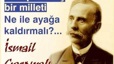 Photo of İsmail Gaspıralı: Sönmüş kalpleri ne ile yandırmalı?