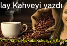 Photo of Kırk Yıl Hatırı, Mis Gibi Kokusuyla Kahve