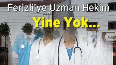 Photo of Ferizli'ye beklenen hekimler yine atanmadı