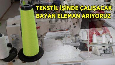 Photo of Tekstilde Çalışacak-Bayan eleman arıyoruz