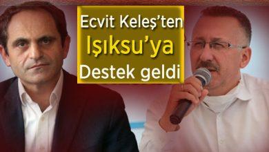 Photo of Ecevit Keleş'ten Başkan Işıksu'ya Destek